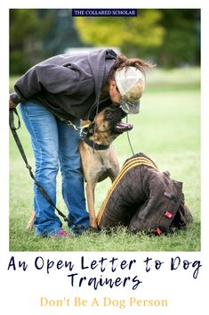 a5c2d1c584 Don t Be A Dog Person - An Open Letter to Dog Trainers
