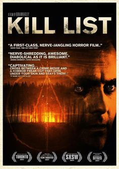 Kill List... Very good crime, horror movie. Very much in the vein of Witchfinder General or Wicker Man but with more contract killing.