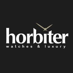 Horbiter - Watches & Luxury - the storyline