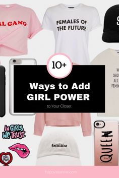 10+ Ways to Add GIRL POWER to Your Closet. Trendy tees, baseball caps, patches, phone cases, and more.