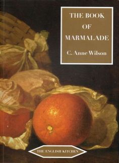The Book of Marmalade by C. Anne Wilson, as discussed in British Food in America, the most intelligent food website I know.