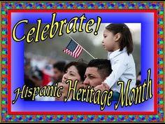 Hispanic Heritage Month- Hispanics Past and Present- Celebrate Hispanic Heritage Month September 15-October 15