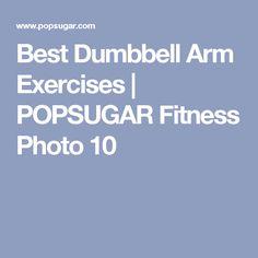 Best Dumbbell Arm Exercises   POPSUGAR Fitness Photo 10