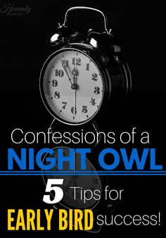 Tips from a mom who converted to an Early Bird in order to get up BEFORE her kids every morning!