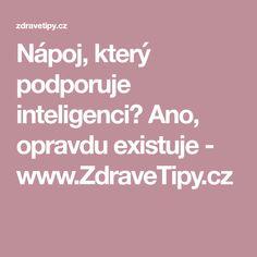 Nápoj, který podporuje inteligenci? Ano, opravdu existuje - www.ZdraveTipy.cz