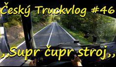 Český Truckvlog #46 - ,,Supr čupr stroj,,