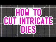 ▶ How to cut intricate dies - I'll have to try this. Normally I use wax paper -have also seen dryer sheets used. YouTube