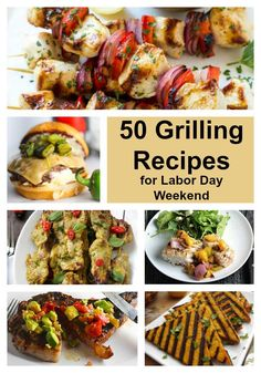 50 of the best grilling recipes for Labor Day Weekend.