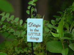 Fairy Garden Sign - Delight in the Little things for miniature garden or terrarium on Etsy, $5.95