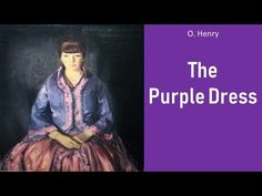 Learn English Through Story - The Purple Dress by O.Henry By: English Story channel Story title: The Purple Dress Author: O. English Story, Learn English, English Language Learning, Purple Dress, The Creator, Teaching Resources, Youtube, Chinese, Posters