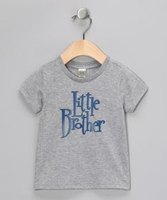 Take a look at this Gray 'Little Brother' Tee - Infant, Toddler & Boys by Bourbon Street Boutique on #zulily today!