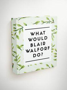 What Would Blair Waldorf Do, Canvas Aart, Gossip Girl Canvas Art, Green Canvas…