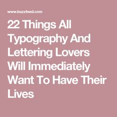 22 Things All Typography And Lettering Lovers Will Immediately Want To Have Their Lives