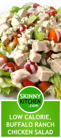 Low Calorie, Buffalo Ranch Chicken Salad. This is an awesome main course salad! Each, including dressing, has 193 calories, 4g fat & 5 Weight Watchers POINTS PLUS. http://www.skinnykitchen.com/recipes/low-calorie-buffalo-ranch-chicken-salad/