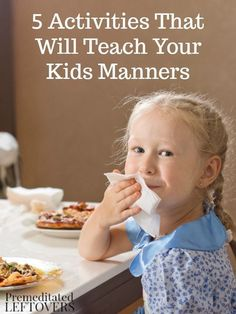 Helping your child develop good manners isn't too hard if you put some time into it. Make it fun with these 5 Activities That Will Teach Your Kids Manners. Pic an idea or game to teach real life skills to kids, so they enter the world equipped with good social skills.