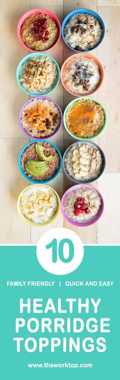 10 Healthy Porridge Toppings that are perfect for the entire family! Quick and easy, pantry staples, so these recipes are perfect for weekday mornings. #breakfast #healthybreakfast #oatmeal