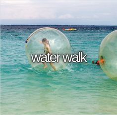 Water Walk / Bucket List Ideas / Before I Die