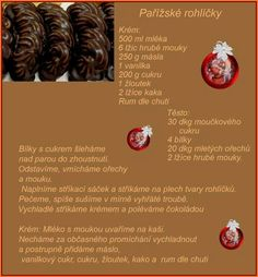Parížske rohlíčky Christmas Baking, Christmas Cookies, Christmas Bulbs, Eat Me Drink Me, Food And Drink, Smoker Cooking, Czech Recipes, Desert Recipes, Baked Goods
