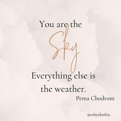 One of my all time favourite quotes. You are the sky everything else is the weather. The clouds The storms The rain Even the sunshine It all passes. Even when it feels awful in the moment. Drop me an emoji if you love this quote too. Menopause Humor, Infertility Quotes, Trying To Conceive, Getting Pregnant, Favorite Quotes, All About Time, Affirmations, Waiting, Challenges