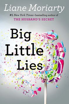 Big Little Lies i havent read this one. But i have read her other books and they are very good reads.