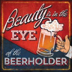 """Beauty is in the eye of the beerholder"", Beerholder canvas by Mollie B."