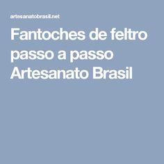 Fantoches de feltro passo a passo Artesanato Brasil