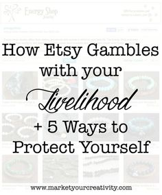 How Etsy gambles with your livelihood and how to protect yourself. 5 things every Etsy seller needs to know now.