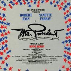 1962 Irving Berlin musical Nanette Fabray, Robert Ryan, Irving Berlin, Presidents, Musicals, Broadway, It Cast, Politics, The Originals