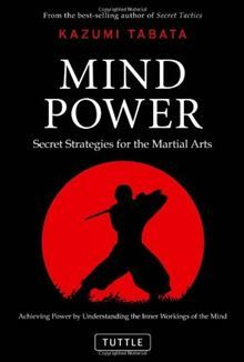 Mind Power: Secret Strategies for the Martial Arts (Achieving Power by Understanding the Inner Workings of the Mind), a book by Kazumi Tabata Best Books For Men, Great Books, Reading Lists, Book Lists, Martial Arts Books, Books For Self Improvement, Mind Power, Psychology Books, Book Publishing