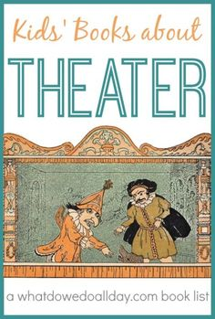 Children's books about theater, acting, and being part of an audience from @Erica • What Do We Do All Day?
