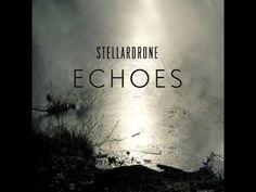 Stellardrone - Echoes [HD] [Full Album] - YouTube