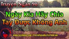 [Radio Truyện Ngắn Số 98] Ngày Kia Hãy Chia Tay Được Không Anh - Giọng Đ...