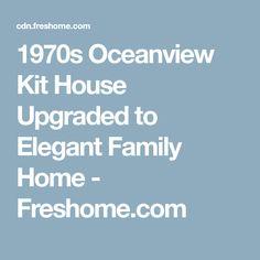 1970s Oceanview Kit House Upgraded to Elegant Family Home - Freshome.com