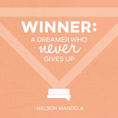 Keep dreaming, keep striving and create a life full of winning. #spillyourgutsy #quote #worxgd #winning #nelsonmandela #nevergiveup
