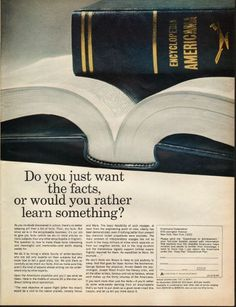 "1966 ENCYCLOPEDIA AMERICANA vintage magazine advertisement ""Do you just want the facts"" ~ Do you just want the facts, or would you rather learn something? - As you no doubt discovered in school, there's no better sleeping pill than a list of facts. ..."