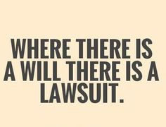 Multiple law suits by multiple spoiled brat kids and other relatives.... More