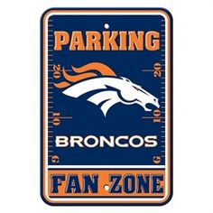 """Denver Broncos Fan Parking Signs. Show your team spirit proudly with this 12"""""""" x 18"""""""" Parking Sign. Each sign is made of durable styrene plastic. The officially licensed Broncos magnets are decorated"""