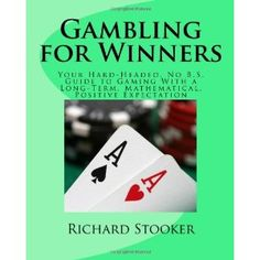 Gambling for Winners: Your Hard-Headed, No B.S. Guide to Gaming With a Long-Term, Mathematical, Positive Expectation (Paperback)  http://mapleflavoring.com/amazonimage.php?p=1449987907  1449987907