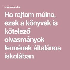 Ha rajtam múlna, ezek a könyvek is kötelező olvasmányok lennének általános iskolában Kids Learning, Teaching, Education, Creative, Books, Livros, Livres, Learning, Book