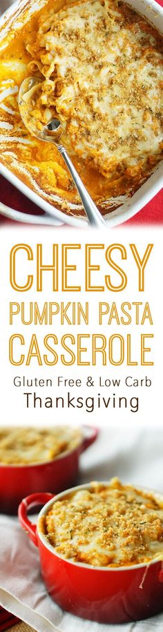 This recipe for Gluten Free Cheesy Pumpkin Pasta Casserole is perfect for a Low Carb Thanksgiving side dish!