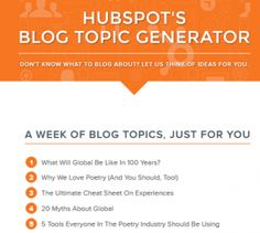 Hubspot's Blog Topic Generator. Because coming up with an engaging blog title can take forever!