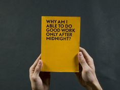 why am i able to do good work only after midnight?