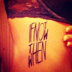 If not now, then when.