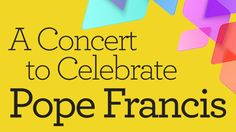 """POPE_PopeFrancis_480 Ticket Information: Free tickets for reserved (not general admission) seating will be distributed up to two (2) per person in line on Wednesday, September 23, 2015, at the entrance to the Hall of Nations, beginning at 6 p.m. Limited seating availability.  The entire performance will also be broadcast on the screen at the North Millennium Stage in the Grand Foyer in case of overflow from the Concert Hall. Program to include: MOZART: """"Exsultate, jubilate"""" and """"Alleluia""""…"""