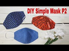 DIY Mask, Face Mask | P2 | - 2 Styles - Fabric Face Mask Pattern | Art Thao162 - YouTube