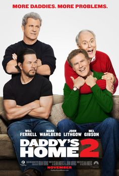 Daddy's Home 2 - See the trailer   https://trailers.apple.com/trailers/paramount/daddys-home-2/