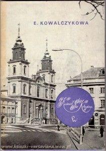 Kościół Św. Krzyża Elżbieta Kowalczykowa ze wstępu: Kościół Św. Krzyża, wpisany okazałą dwuwieżową fasadą w panoramę Krakowskiego Przedmieścia, zajmuje poczesne miejsce wśród zabytków stolicy. Świątynia ta została wzniesiona w dzisiejszej postaci w latach 1679-1696 przez księży misjonarzy, których sprowadziła do Polski w 1651 r. królowa Ludwika Maria. Budowla jest dziełem Józefa Szymona Belottiego, Włocha dobrze zadomowionego w Warszawie.  Wydawnictwo: PWN Warszawa, 1975