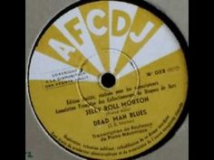 JELLY ROLL MORTON: DEAD MAN BLUES (piano solo)