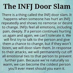 The INFJ Door Slam. It's funny cause I never want to give up on someone, but it just happens