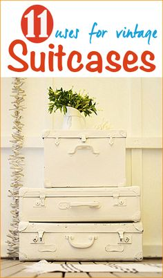 Uses for Old Suitcases.  Cool ways to showcase your favorite vintage suitcase.